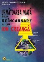 Anticariat: Aurel Constantinescu Severin - Urmatoarea viata prin reincarnare a lui Ion Creanga