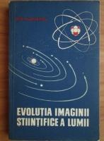 B. G. Kuznetov - Evolutia imaginii stiintifice a lumii