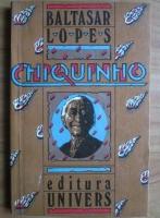Anticariat: Baltasar Lopes - Chiquinho