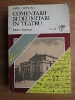 Anticariat: Camil Petrescu - Comentarii si delimitari in teatru