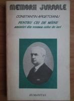 Anticariat: Constantin Argetoianu - Pentru cei de maine amintiri din vremea celor de ieri (volumul 3, partea a 5-a)