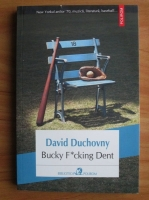 David Duchovny - Bucky F*cking Dent