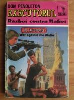 Don Pendleton - Executorul. Razboi contra Mafiei
