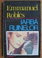 Anticariat: Emmanuel Robles - Iarba ruinelor