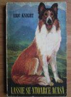 Anticariat: Eric Knight - Lassie se intoarce acasa