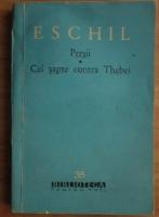 Anticariat: Eschil - Persii. Cei sapte contra Tebei