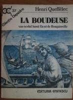 Anticariat: Henri Queffelec - La Boudeuse sau ocolul lumii facut de Bougainville