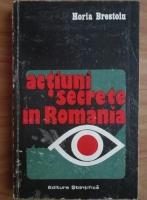 Anticariat: Horia Brestoiu - Actiuni secrete in Romania