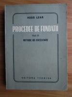 Hugo Lehr - Procedee de fundatii, volumul 2. Metode executare