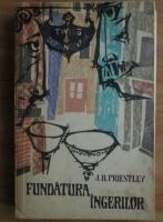 J.B. Priestley - Fundatura ingerilor