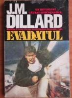 J.M. Dillard - Evadatul