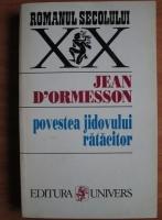 Anticariat: Jean D'Ormesson - Povestea jidovului ratacitor