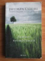 Jhumpa Lahiri - Pamant neimblanzit