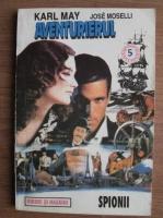 Anticariat: Karl May - Aventurierul. Spionii