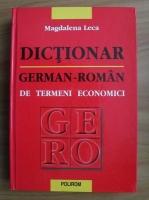 Anticariat: Magdalena Leca - Dictionar german-roman de termeni economici