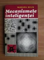 Anticariat: Mariana Belis - Mecanismele inteligentei