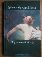 Anticariat: Mario Vargas Llosa - Elogiu mamei vitrege