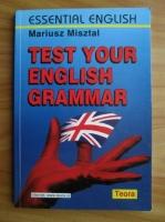 Anticariat: Mariusz Misztal - Test Your English Grammar