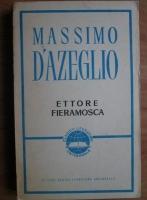 Anticariat: Massimo D'Azeglio - Ettore Fieramosca