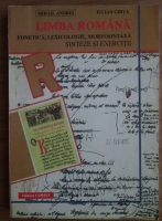 Anticariat: Mihail Andrei - Limba romana. Fonetica, lexicologie, morfosintaxa. Sinteze si exercitii