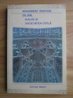 Mohammad Khatami - Islam, dialog si societatea civila