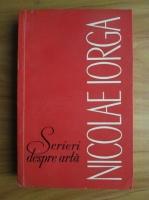 Anticariat: Nicolae Iorga - Scrieri despre arta
