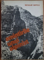 Anticariat: Niculae Baticu - Amintirile unui alpinist