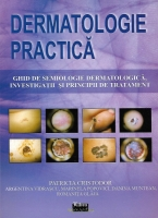 Patricia Cristodor - Dermatologie practica. Ghid de semiologie dermatologica, investigatii si principii de tratament