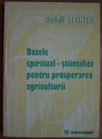 Anticariat: Rudolf Steiner - Bazele spiritual-stiintifice pentru prosperarea agriculturii