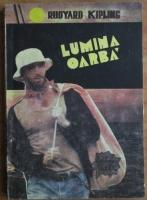 Rudyard Kipling - Lumina oarba