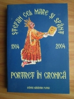 Anticariat: Stefan cel Mare si Sfant - portret in cronica