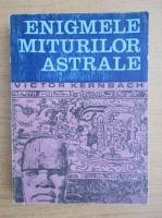 Victor Kernbach - Enigmele miturilor astrale