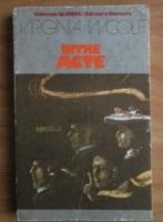 Anticariat: Virginia Woolf - Intre acte