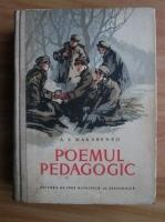 A. S. Makarenko - Poemul pedagogic (1956)
