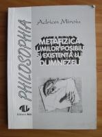 Anticariat: Adrian Miroiu - Metafizica lumilor posibile si existenta lui Dumnezeu