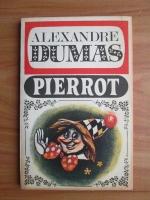Alexandre Dumas - Pierrot