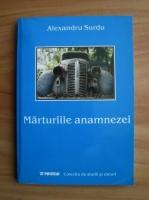 Anticariat: Alexandru Surdu - Marturiile anamnezei