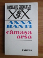 Anticariat: Anna Banti - Camasa arsa