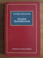 Dan Berindei - Istoria Romaniei. Pagini transilvane