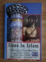 Daniel Deleanu - Iisus in Islam