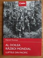Anticariat: David Horner - Al Doilea Razboi Mondial. Luptele din pacific