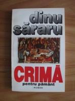 Anticariat: Dinu Sararu - Crima pentru pamant