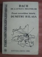 Dumitru Balasa - Dacii de-a lungul mileniilor