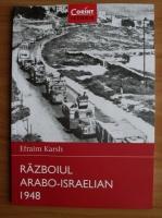Anticariat: Efraim Karsh - Razboiul arabo-israelian 1948