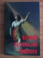 G. D. Iscru - Natiune, nationalism, romanism