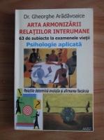 Gheorghe Aradavoaice - Arta armonizarii relatiilor interumane
