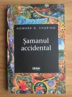 Anticariat: Howard G. Charing - Samanul accidental