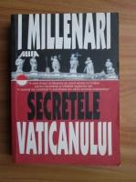 I. Millenari - Secretele Vaticanului