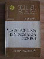 Anticariat: Ioan Scurtu - Viata politica din Romania 1918-1944