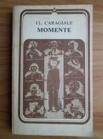 Anticariat: Ion Luca Caragiale - Momente